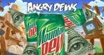 Angry Dews